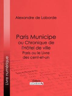 eBook: Paris Municipe ou Chronique de l'Hôtel de ville