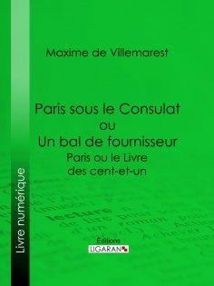 eBook: Paris sous le Consulat ou Un bal de fournisseur