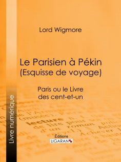 eBook: Le Parisien à Pékin (Esquisse de voyage)