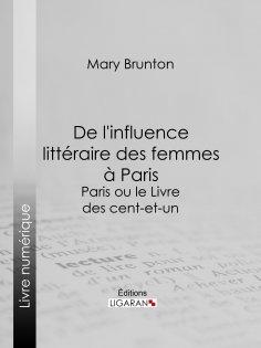 eBook: De l'influence littéraire des femmes à Paris