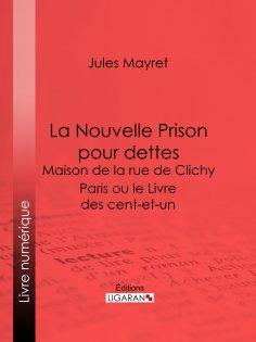 eBook: La Nouvelle Prison pour dettes - Maison de la rue de Clichy