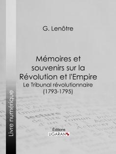 ebook: Mémoires et souvenirs sur la Révolution et l'Empire