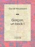 eBook: Garçon, un bock !