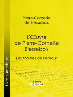 eBook: L'Oeuvre de Pierre-Corneille Blessebois