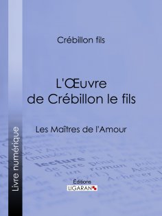 eBook: L'Oeuvre de Crébillon le fils