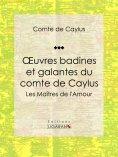 eBook: Oeuvres badines et galantes du comte de Caylus