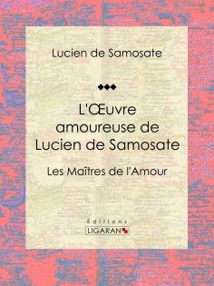 ebook: L'Oeuvre amoureuse de Lucien de Samosate