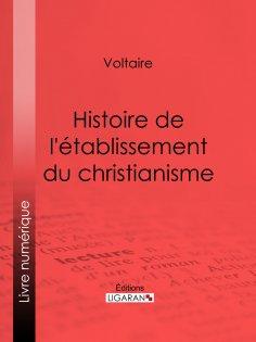 eBook: Histoire de l'établissement du christianisme