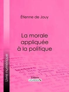 ebook: La morale appliquée à la politique