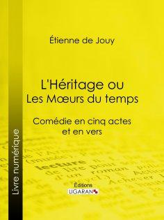 eBook: L'Héritage ou les Mœurs du temps