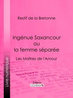 eBook: Ingénue Saxancour ou la femme séparée