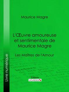 eBook: L'Oeuvre amoureuse et sentimentale de Maurice Magre