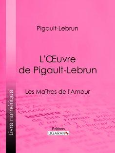 eBook: L'Oeuvre de Pigault-Lebrun