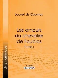 eBook: Les amours du chevalier de Faublas