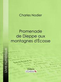 eBook: Promenade de Dieppe aux montagnes d'Ecosse