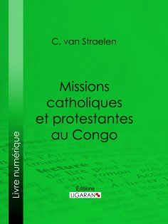 ebook: Missions catholiques et protestantes au Congo