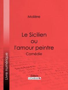 ebook: Le Sicilien ou l'amour peintre