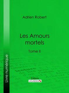 eBook: Les Amours mortels