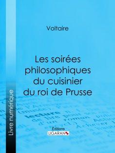 ebook: Les soirées philosophiques du cuisinier du roi de Prusse