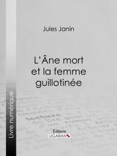 eBook: L'Ane mort et la femme guillotinée