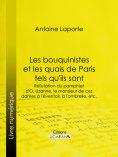 ebook: Les bouquinistes et les quais de Paris tels qu'ils sont