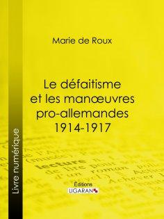 eBook: Le défaitisme et les manœuvres pro-allemandes 1914-1917