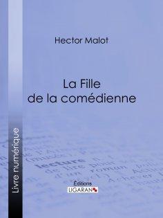 eBook: La Fille de la comédienne