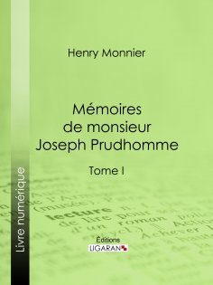 eBook: Mémoires de monsieur Joseph Prudhomme
