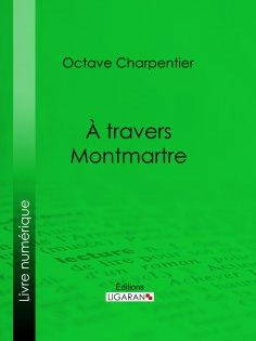 ebook: A travers Montmartre