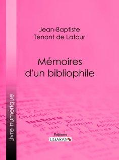 eBook: Mémoires d'un bibliophile