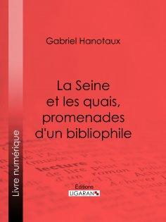 eBook: La Seine et les quais, promenades d'un bibliophile
