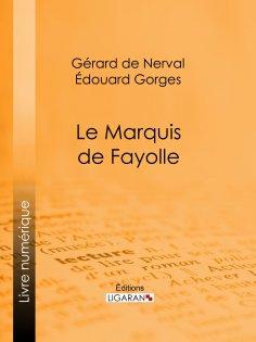 eBook: Le Marquis de Fayolle