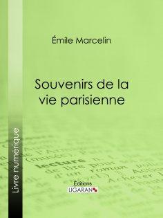 eBook: Souvenirs de la vie parisienne