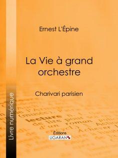 eBook: La Vie à grand orchestre