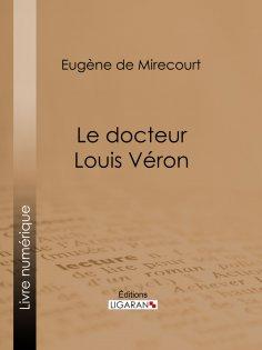 ebook: Le docteur Louis Véron