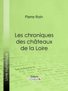 ebook: Les chroniques des châteaux de la Loire