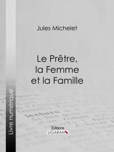 eBook: Le Prêtre, la Femme et la Famille