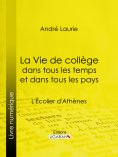 eBook: La Vie de collège dans tous les temps et dans tous les pays
