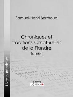 ebook: Chroniques et traditions surnaturelles de la Flandre