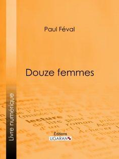 ebook: Douze femmes