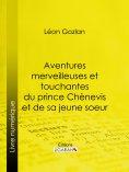 ebook: Aventures merveilleuses et touchantes du prince Chènevis et de sa jeune soeur