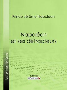ebook: Napoléon et ses détracteurs