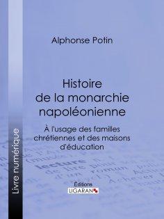 ebook: Histoire de la monarchie napoléonienne