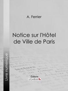 eBook: Notice sur l'Hôtel de Ville de Paris