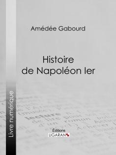 eBook: Histoire de Napoléon Ier