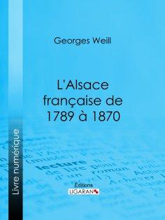 eBook: L'Alsace française de 1789 à 1870