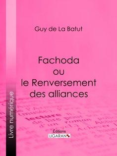 ebook: Fachoda ou le Renversement des alliances