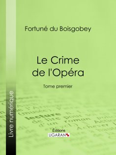 ebook: Le Crime de l'Opéra