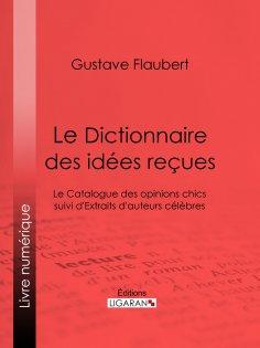 ebook: Le Dictionnaire des idées reçues