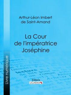 eBook: La Cour de l'impératrice Joséphine